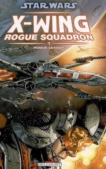 Star Wars : X-Wing, Rogue squadron - W. HadenBlackman