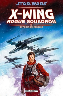 Star Wars : X-Wing, Rogue squadron - Mike Baron