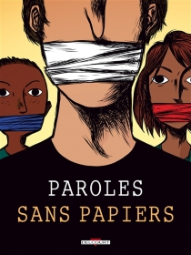 Paroles sans papiers : témoignages -
