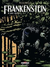 Frankenstein ou Le Prométhée moderne, de Mary Shelley - MarionMousse