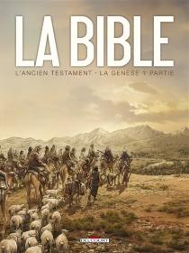 La Bible, l'Ancien Testament| La Genèse - Jean-ChristopheCamus