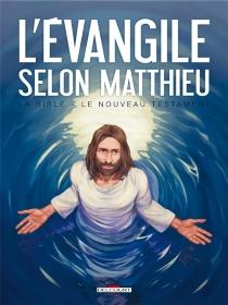 La Bible, le Nouveau Testament - Jean-ChristopheCamus