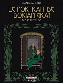 Le portrait de Dorian Gray, d'Oscar Wilde - StanislasGros