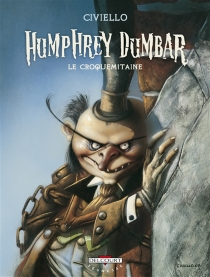 Humphrey Dumbar le croquemitaine - Emmanuel Civiello