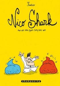 Nico Shark, un ami pour cinq ans - Frantico
