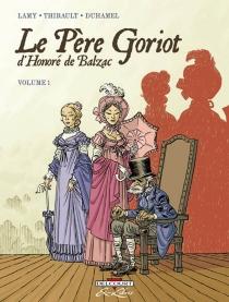 Le père Goriot, d'Honoré de Balzac : volume 1, n° 1 - BrunoDuhamel