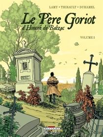 Le père Goriot, d'Honoré de Balzac : volume 2, n° 2 - BrunoDuhamel