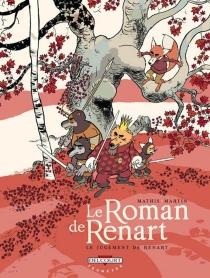 Le roman de Renart - ThierryMartin