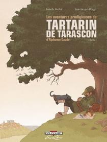 Les aventures prodigieuses de Tartarin de Tarascon, d'Alphonse Daudet - IsabelleMerlet