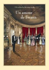 A la recherche du temps perdu : un amour de Swann - StéphaneHeuet