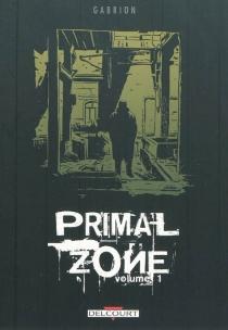 Primal zone - Pierre-YvesGabrion