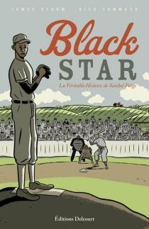 Black Star, la véritable histoire de Satchel Paige - JamesSturm