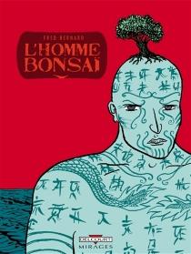L'homme bonsaï - FrédéricBernard