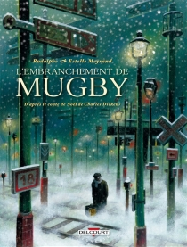 L'embranchement de Mugby - Estelle Meyrand