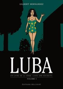 Luba| Un livre de la série Love and rockets - GilbertHernandez
