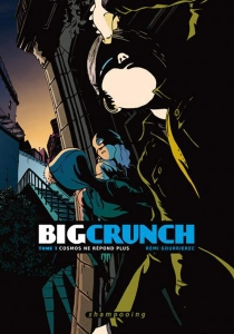 Big crunch - Rémi Gourrierec