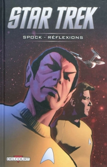 Star trek : Spock : réflexions -