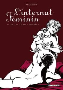 L'internat féminin : et autres contes coquins - Magnus