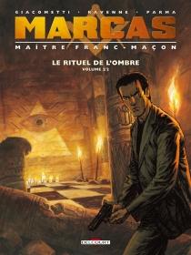 Le rituel de l'ombre| Marcas, maître franc-maçon - ÉricGiacometti