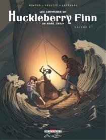 Les aventures de Huckleberry Finn : de Mark Twain - SéverineLefèbvre