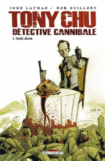 Tony Chu, détective cannibale - Rob Guillory