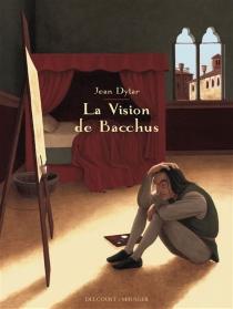La vision de Bacchus - JeanDytar