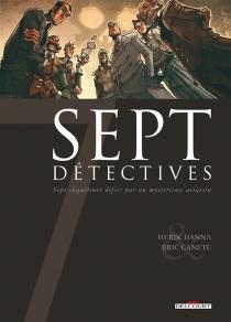 Sept détectives : sept enquêteurs défiés par un mystérieux assassin - EricCanete