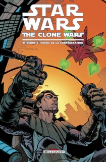 Mission| Star Wars : the clone wars - Henry Gilroy