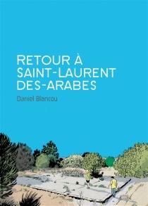 Retour à Saint-Laurent-des-Arabes - DanielBlancou