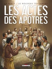 La Bible, le Nouveau Testament| Les Actes des Apôtres - DusanBozic