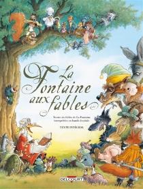 La fontaine aux fables : 36 fables interprétées en bande dessinée : texte intégral -