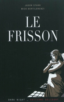 Le frisson - Mick Bertilorenzi