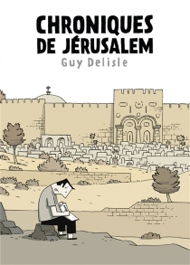 Chroniques de Jérusalem - GuyDelisle