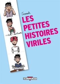 Les petites histoires viriles : recueil - Jeromeuh