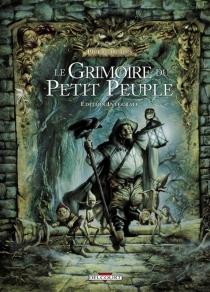 Le grimoire du petit peuple : édition intégrale - PierreDubois