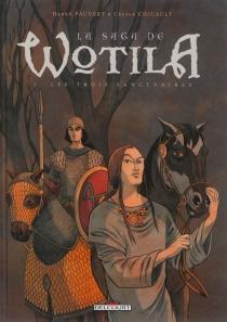 La saga de Wotila - CécileChicault