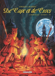 De cape et de crocs : l'intégrale : actes 5 et 6 - AlainAyroles