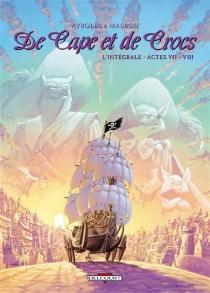 De cape et de crocs : l'intégrale : actes 7 et 8 - AlainAyroles