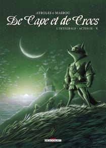 De cape et de crocs : l'intégrale : actes 9 et 10 - AlainAyroles