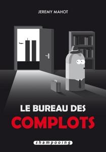 Le bureau des complots - JérémyMahot