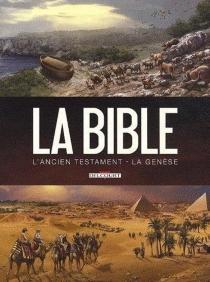 La Bible, l'Ancien Testament : la Genèse - Jean-ChristopheCamus