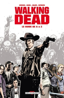 Walking dead : le guide de A à Z - Tim Daniel
