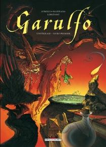 Garulfo : l'intégrale | Livre premier - AlainAyroles
