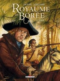Le royaume de Borée : la saga des Pikkendorff - JacquesTerpant