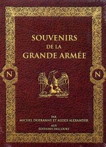 Souvenirs de la Grande Armée : tomes 1 à 4 - AlexisAlexander