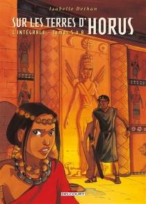Sur les terres d'Horus : l'intégrale | Volume 2, Tomes 5 à 8 - IsabelleDethan