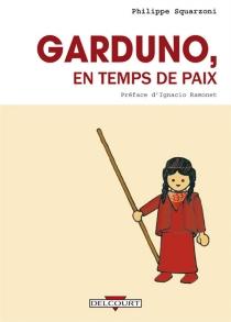 Garduno, en temps de paix - PhilippeSquarzoni