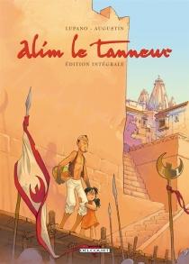 Alim le tanneur : édition intégrale - VirginieAugustin
