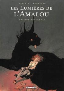 Les lumières de l'Amalou : édition intégrale - ChristopheGibelin