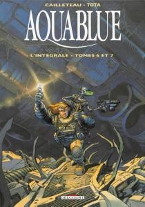 Aquablue : l'intégrale | Volume 2, Tomes 6 et 7 - ThierryCailleteau